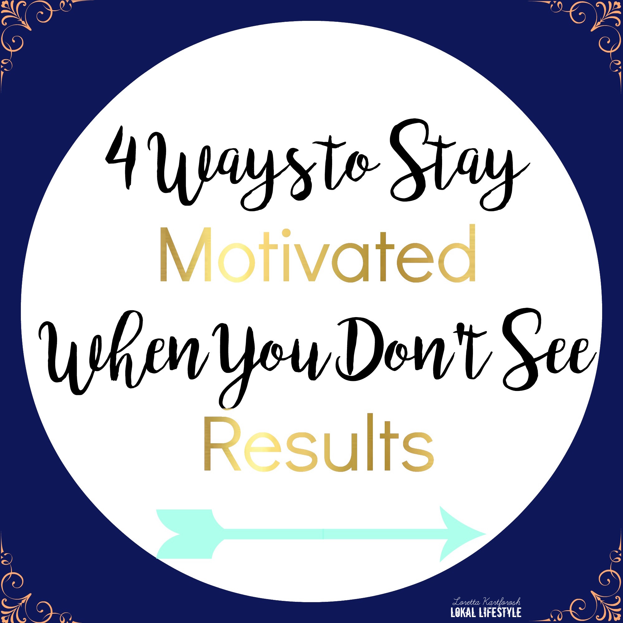 4 ways to stay motivated when you don't see results. www.LokalLifestyle.com