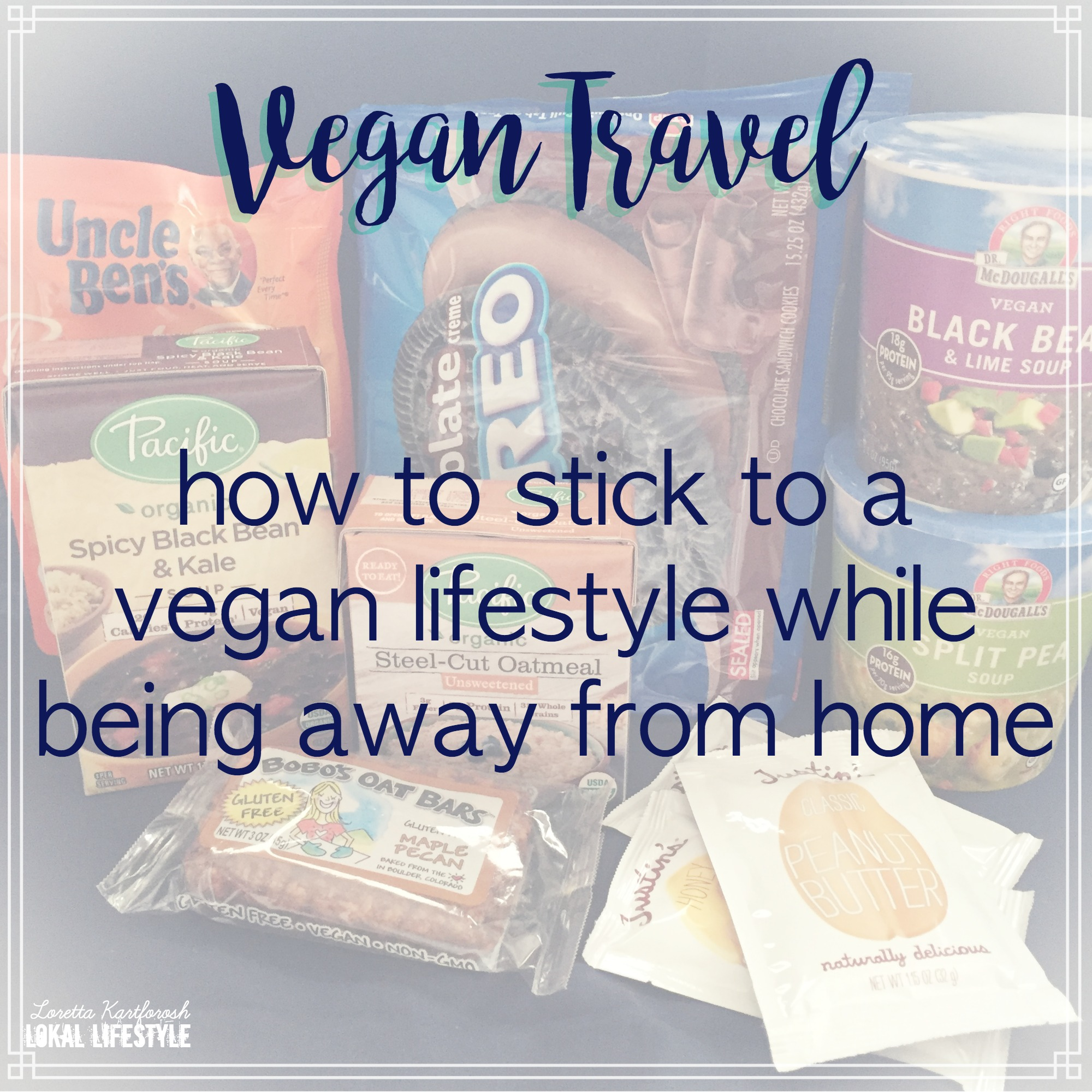 How to stick to a vegan lifestyle while being away from home